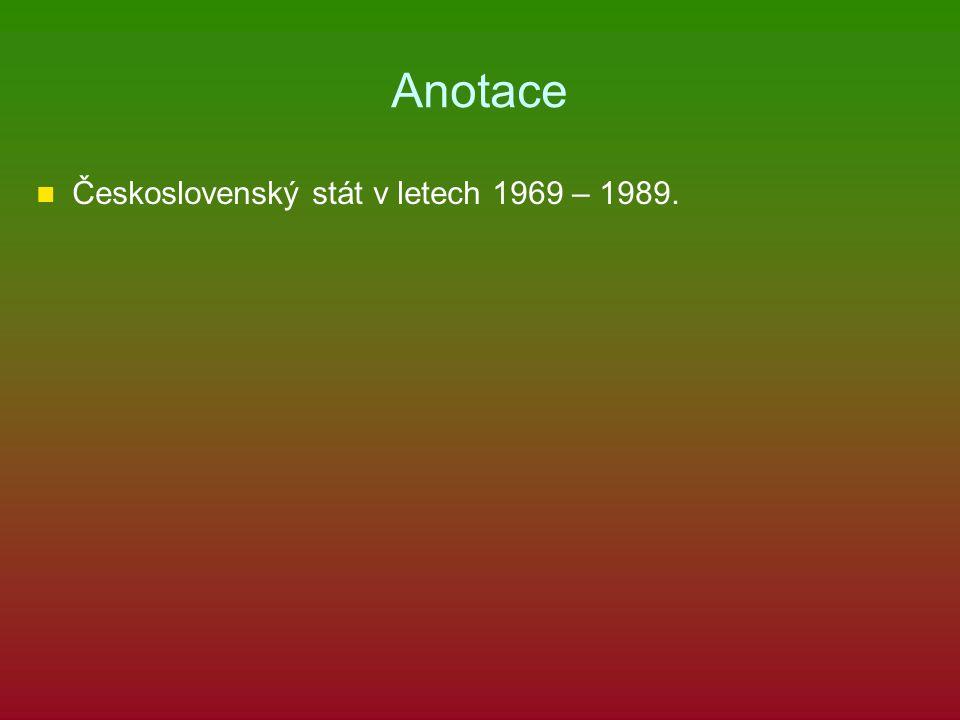 Anotace Československý stát v letech 1969 – 1989.