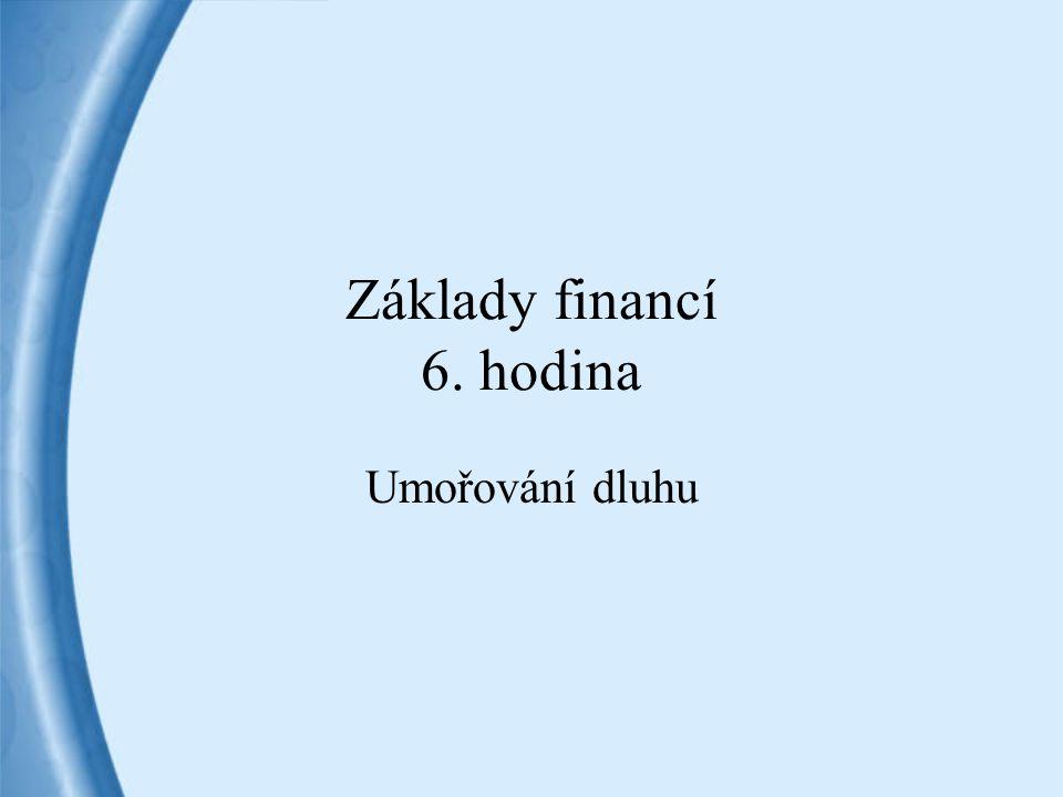 Základy financí 6. hodina