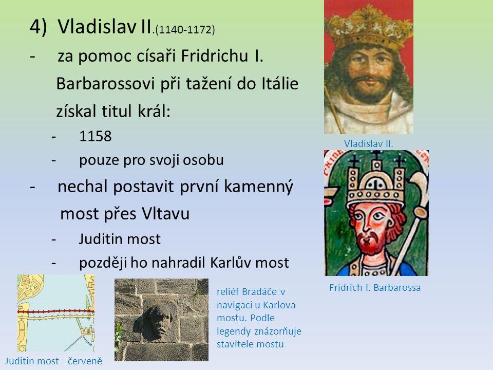 Vladislav II.(1140-1172) za pomoc císaři Fridrichu I.