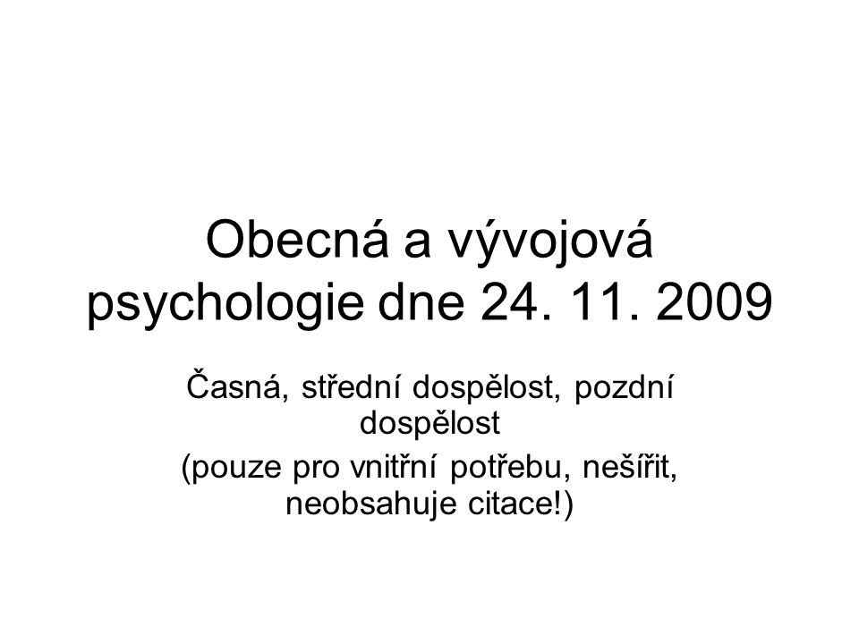 Obecná a vývojová psychologie dne 24. 11. 2009