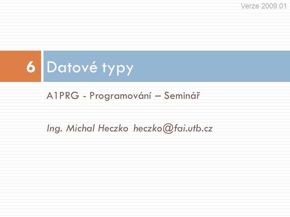 Datové typy 6 A1PRG - Programování – Seminář
