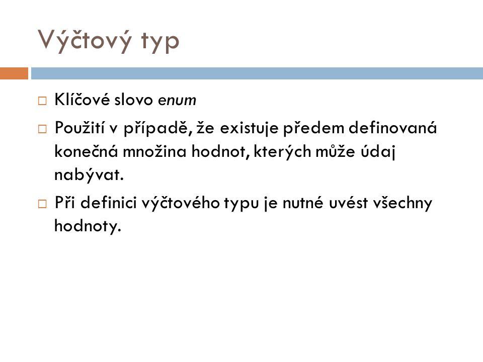 Výčtový typ Klíčové slovo enum