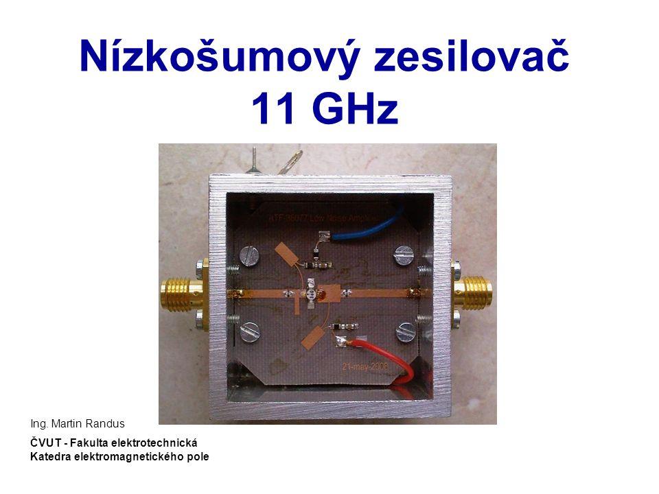 Nízkošumový zesilovač 11 GHz