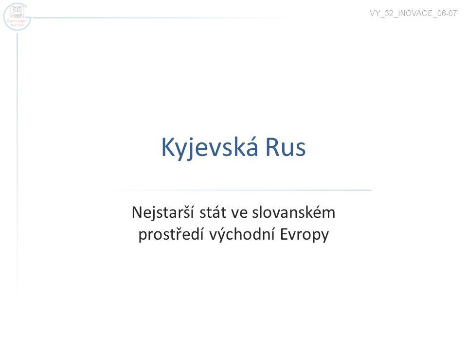 Nejstarší stát ve slovanském prostředí východní Evropy