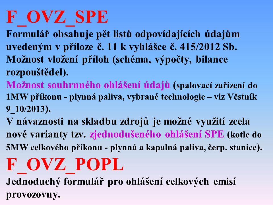 F_OVZ_SPE Formulář obsahuje pět listů odpovídajících údajům uvedeným v příloze č.