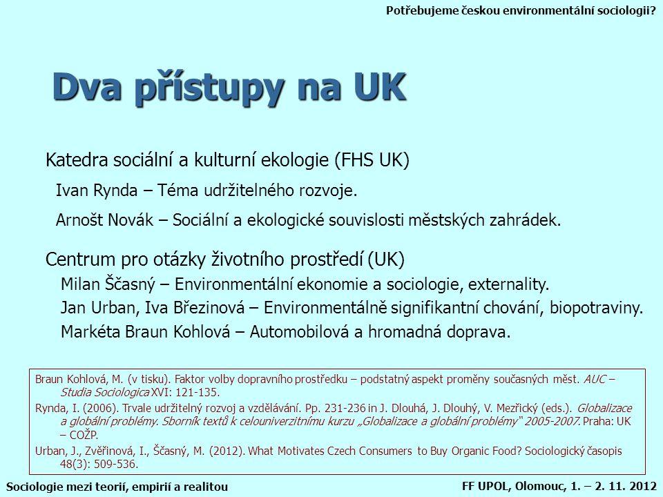 Dva přístupy na UK Katedra sociální a kulturní ekologie (FHS UK)