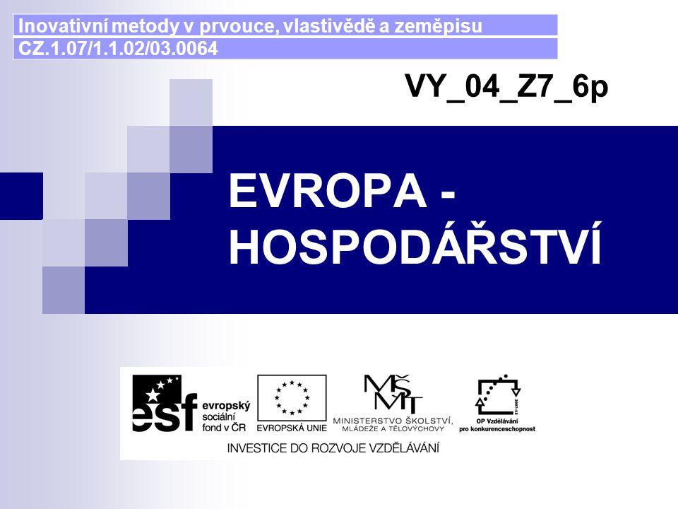 EVROPA - HOSPODÁŘSTVÍ VY_04_Z7_6p