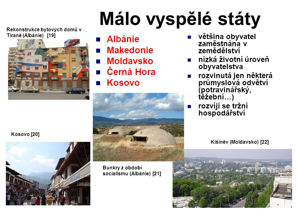 Málo vyspělé státy Albánie Makedonie Moldavsko Černá Hora Kosovo