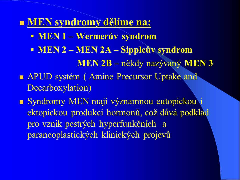 MEN syndromy dělíme na: