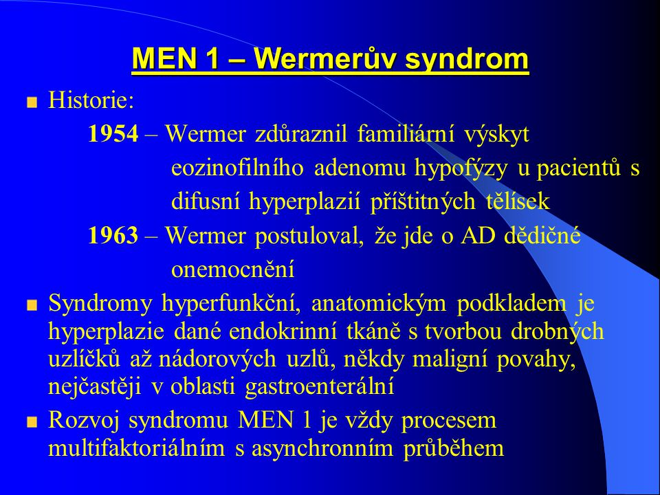 MEN 1 – Wermerův syndrom Historie: