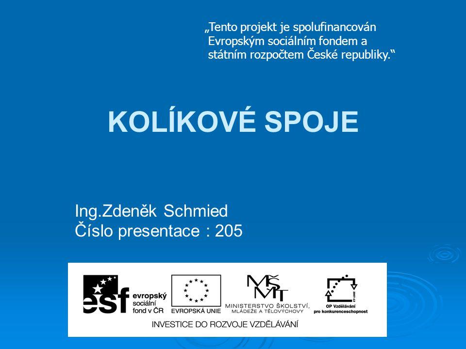 Ing.Zdeněk Schmied Číslo presentace : 205