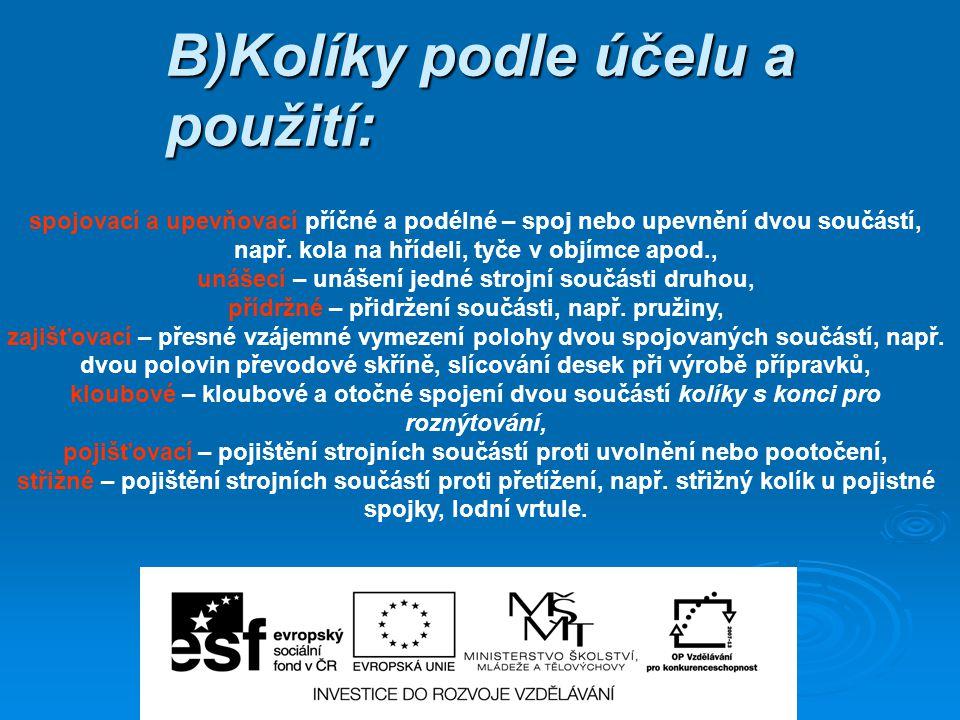 B)Kolíky podle účelu a použití: