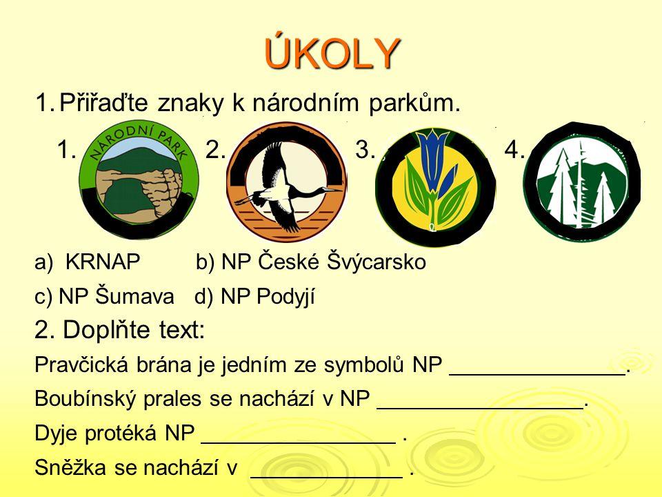ÚKOLY Přiřaďte znaky k národním parkům. 1. 2. 3. 4. 2. Doplňte text: