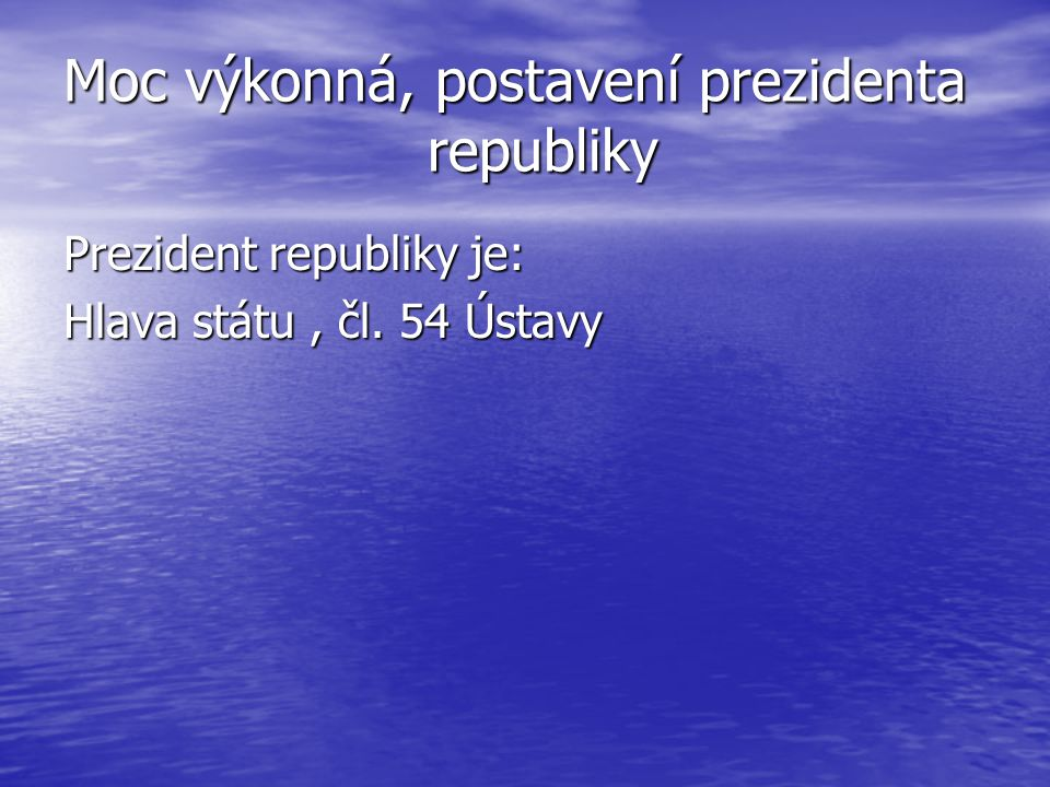 Moc výkonná, postavení prezidenta republiky
