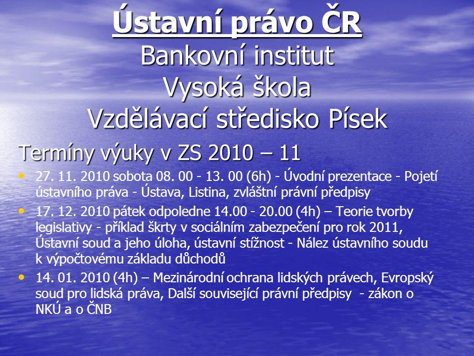 Ústavní právo ČR Bankovní institut Vysoká škola Vzdělávací středisko Písek