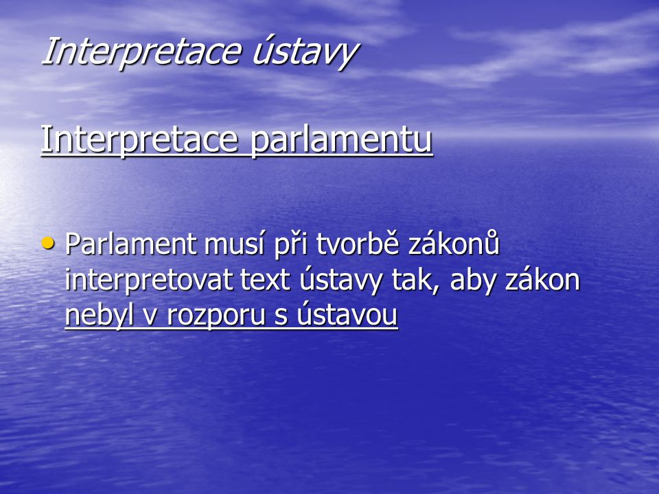 Interpretace ústavy Interpretace parlamentu