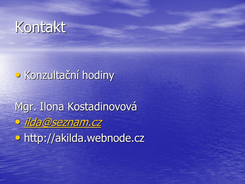 Kontakt Konzultační hodiny Mgr. Ilona Kostadinovová ilda@seznam.cz