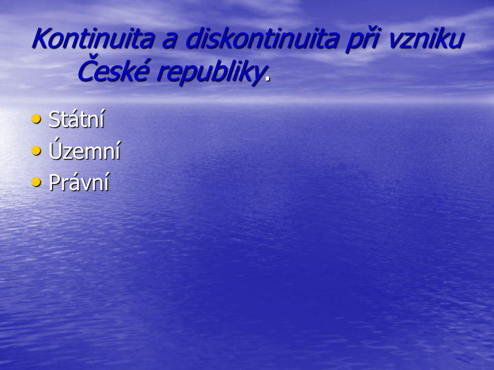 Kontinuita a diskontinuita při vzniku České republiky.