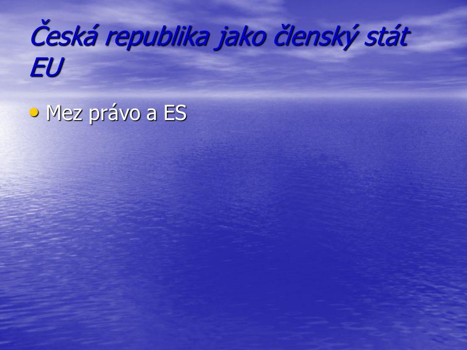 Česká republika jako členský stát EU