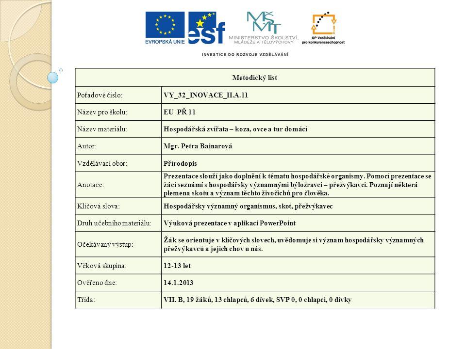 Metodický list Pořadové číslo: VY_32_INOVACE_II.A.11. Název pro školu: EU PŘ 11. Název materiálu: