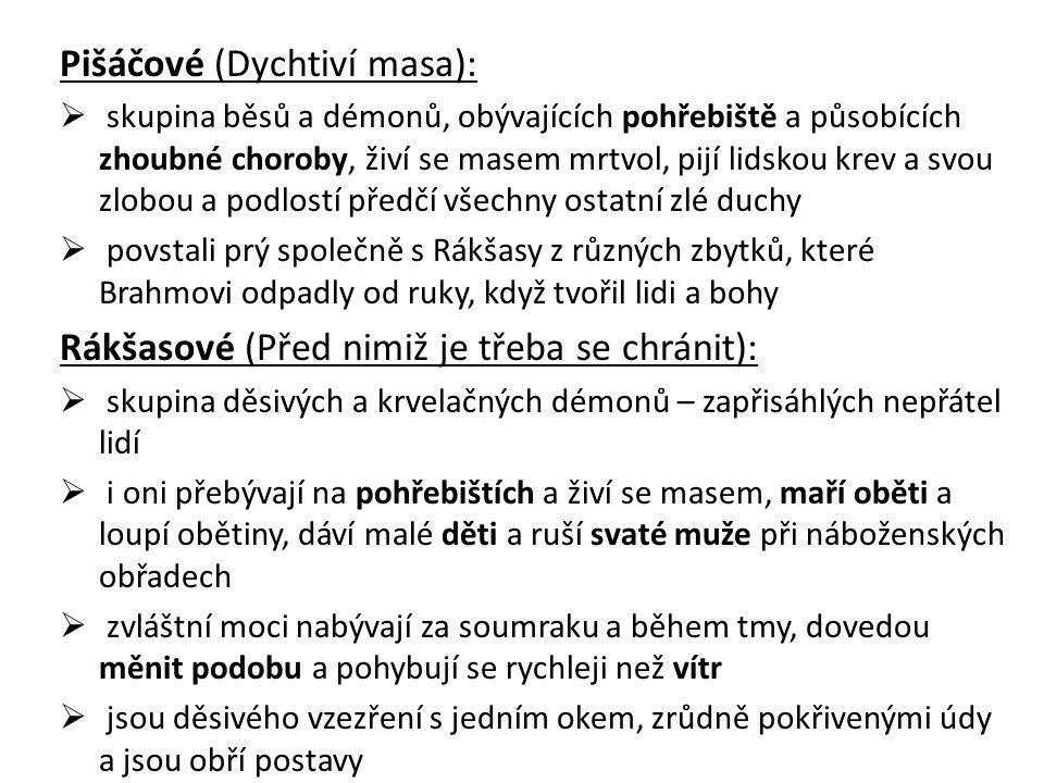 Pišáčové (Dychtiví masa):