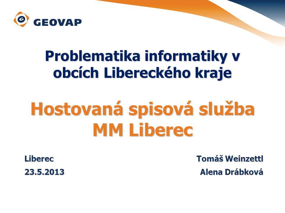 Problematika informatiky v obcích Libereckého kraje Hostovaná spisová služba MM Liberec