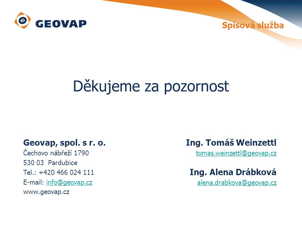 Děkujeme za pozornost Spisová služba Geovap, spol. s r. o.