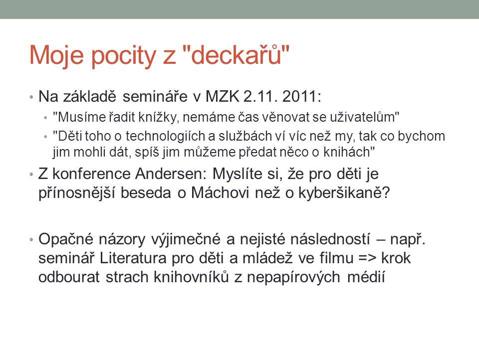 Moje pocity z deckařů Na základě semináře v MZK 2.11. 2011: