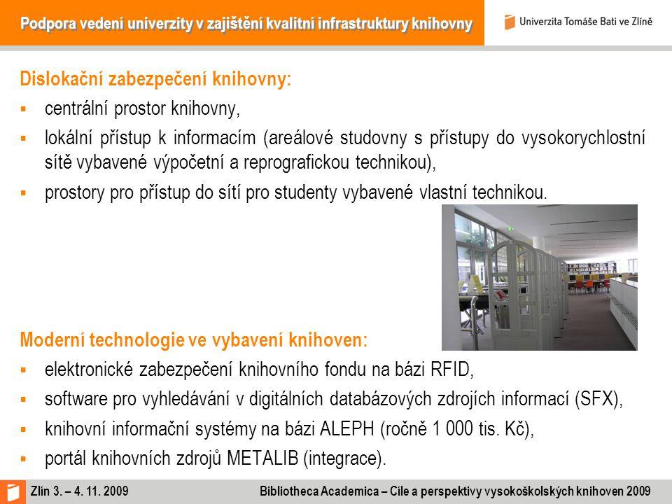 Podpora vedení univerzity v zajištění kvalitní infrastruktury knihovny