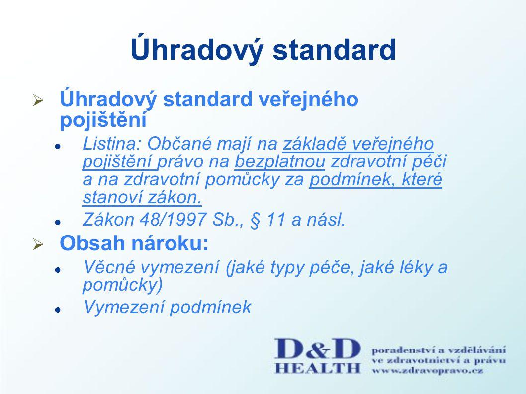 Úhradový standard Úhradový standard veřejného pojištění Obsah nároku: