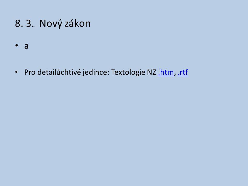 8. 3. Nový zákon a Pro detailůchtivé jedince: Textologie NZ .htm, .rtf