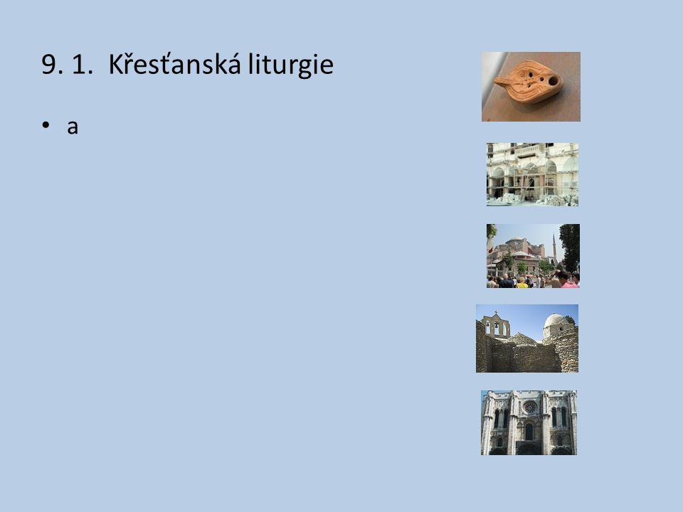 9. 1. Křesťanská liturgie a