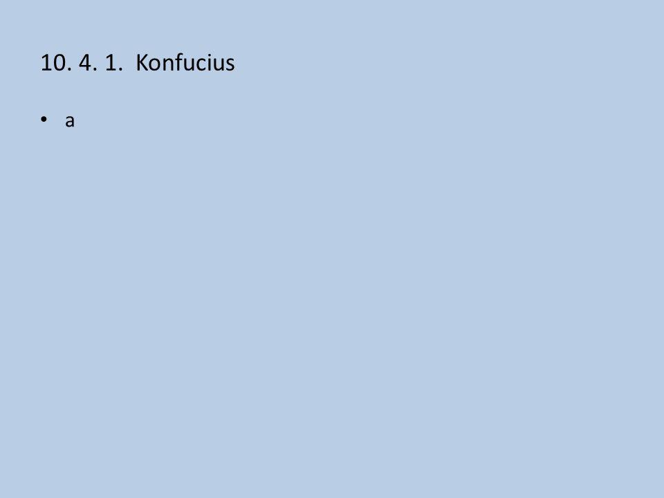 10. 4. 1. Konfucius a