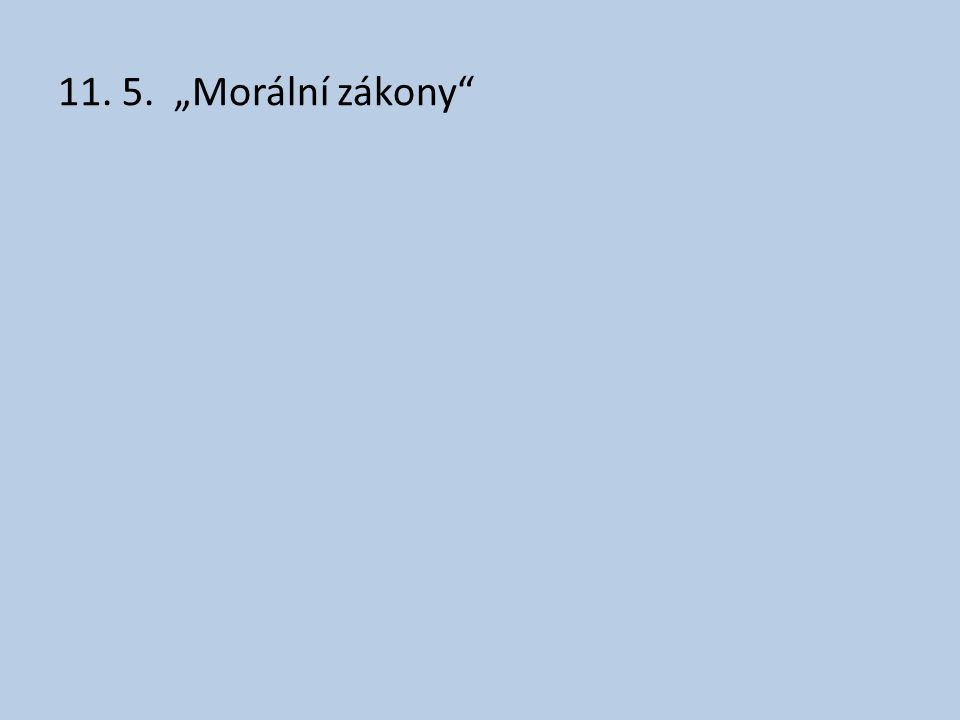 """11. 5. """"Morální zákony"""