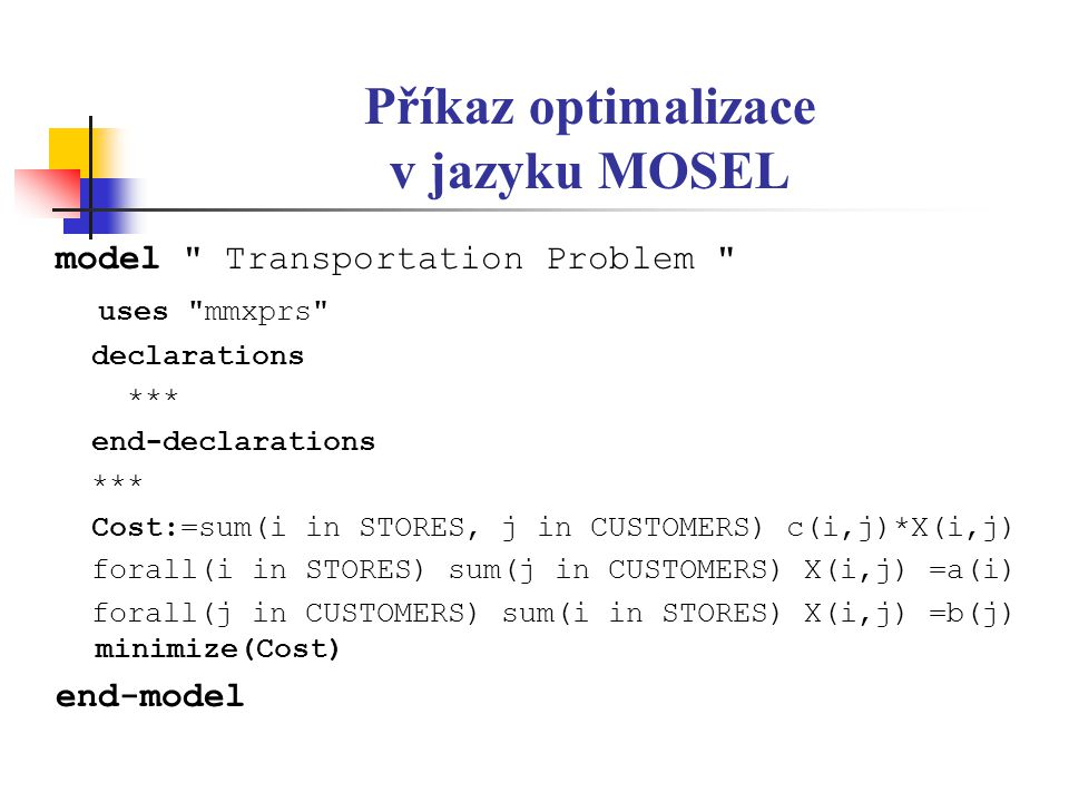 Příkaz optimalizace v jazyku MOSEL