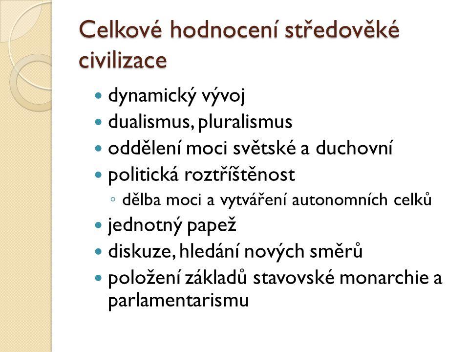 Celkové hodnocení středověké civilizace