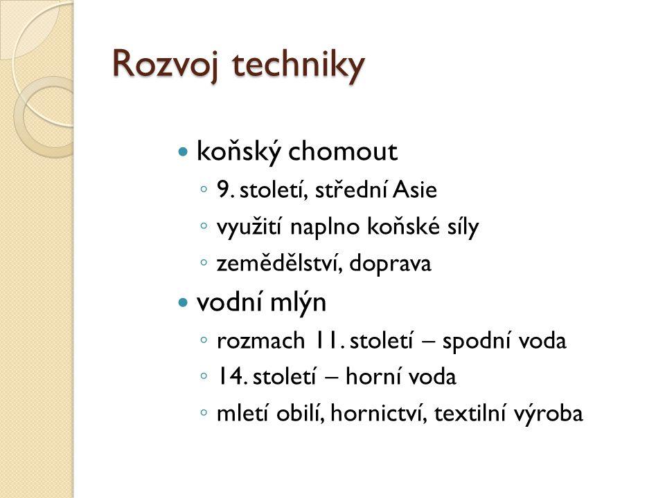 Rozvoj techniky koňský chomout vodní mlýn 9. století, střední Asie
