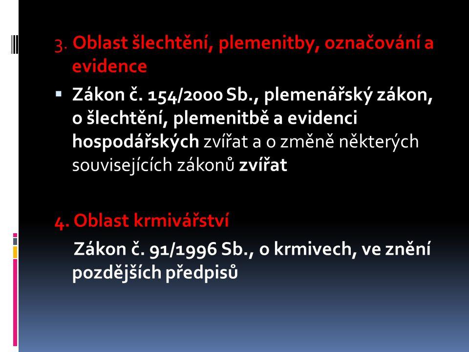3. Oblast šlechtění, plemenitby, označování a evidence