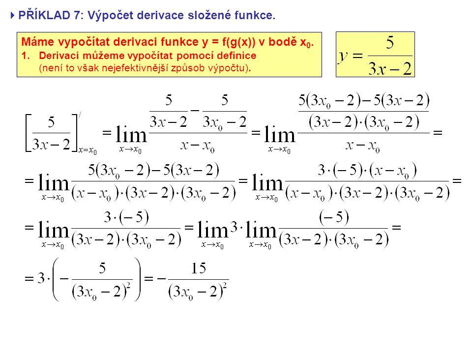 PŘÍKLAD 7: Výpočet derivace složené funkce.