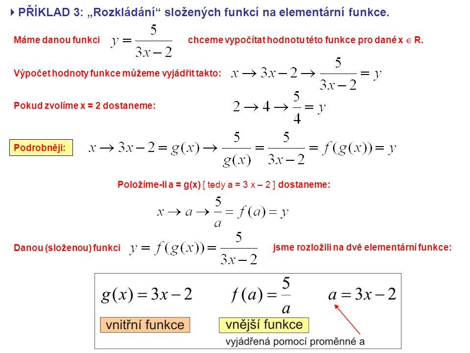 """PŘÍKLAD 3: """"Rozkládání složených funkcí na elementární funkce."""