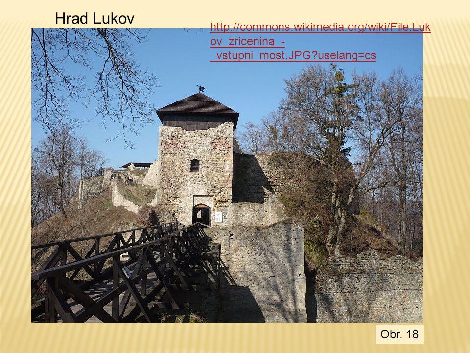 Hrad Lukov http://commons.wikimedia.org/wiki/File:Lukov_zricenina_-_vstupni_most.JPG uselang=cs.
