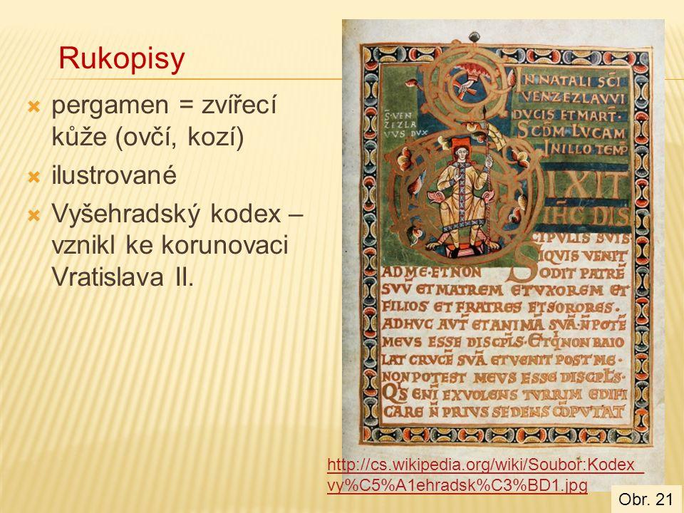 Rukopisy pergamen = zvířecí kůže (ovčí, kozí) ilustrované