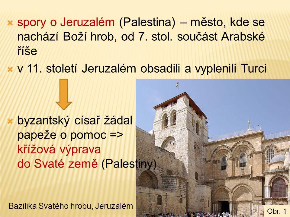 v 11. století Jeruzalém obsadili a vyplenili Turci