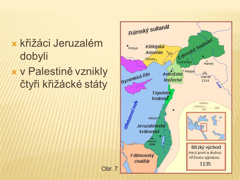 křižáci Jeruzalém dobyli v Palestině vznikly čtyři křižácké státy