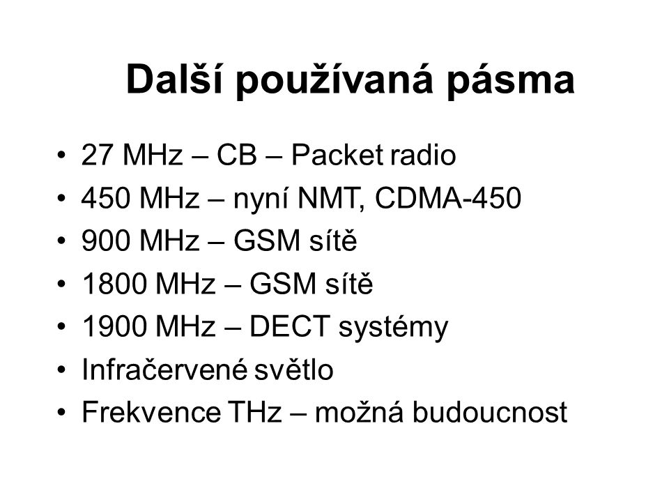 Další používaná pásma 27 MHz – CB – Packet radio