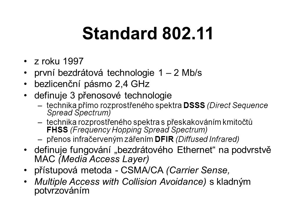 Standard 802.11 z roku 1997 první bezdrátová technologie 1 – 2 Mb/s