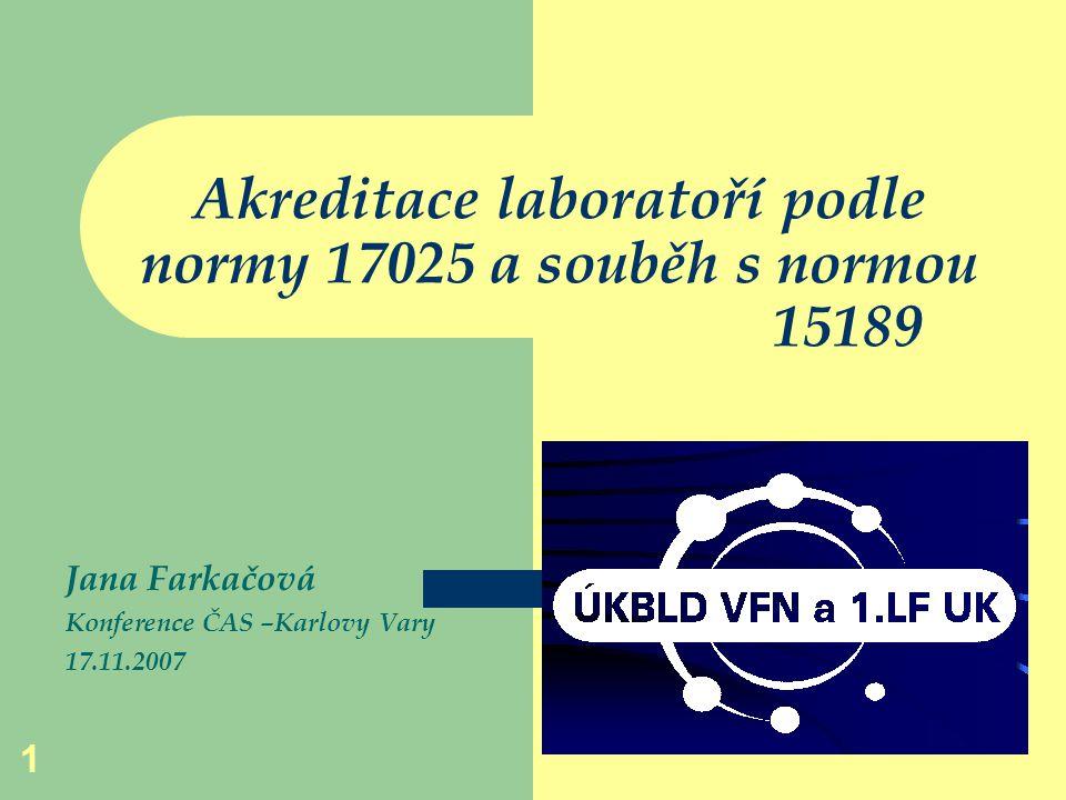 Akreditace laboratoří podle normy 17025 a souběh s normou 15189