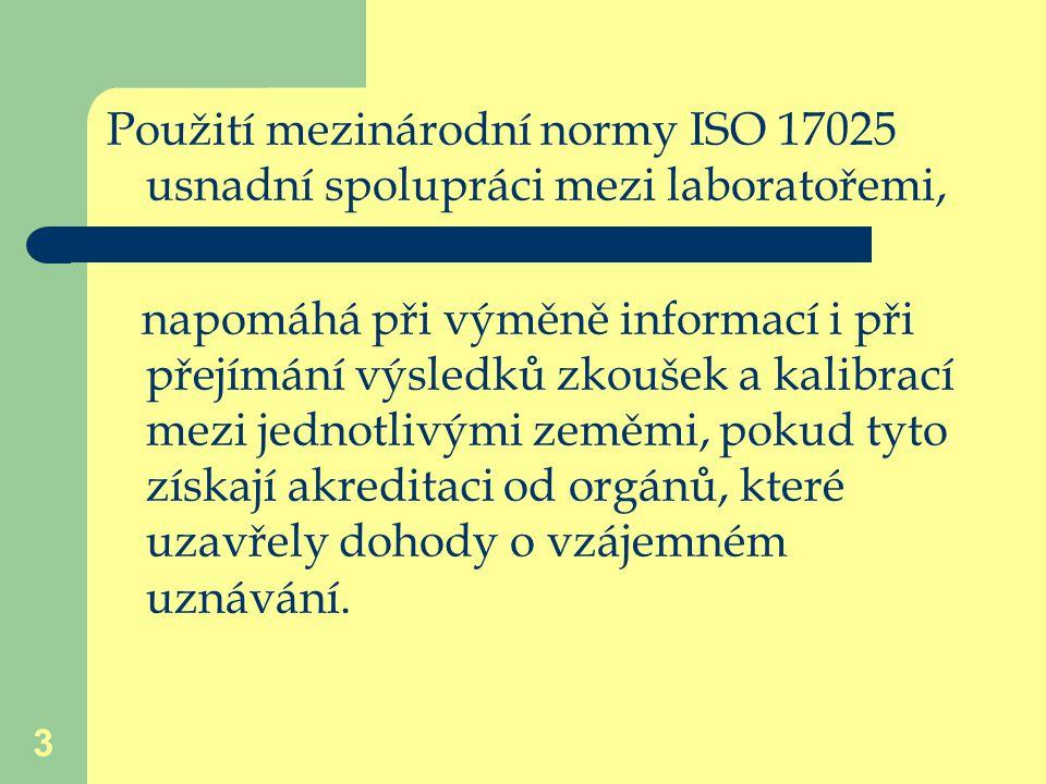 Použití mezinárodní normy ISO 17025 usnadní spolupráci mezi laboratořemi,
