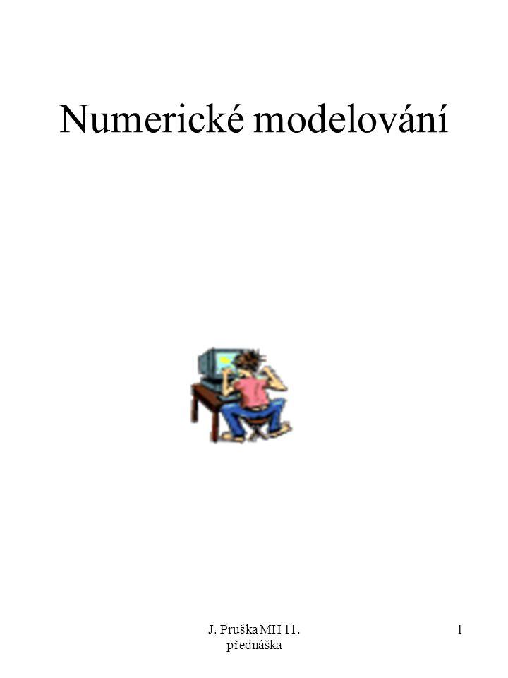 Numerické modelování J. Pruška MH 11. přednáška