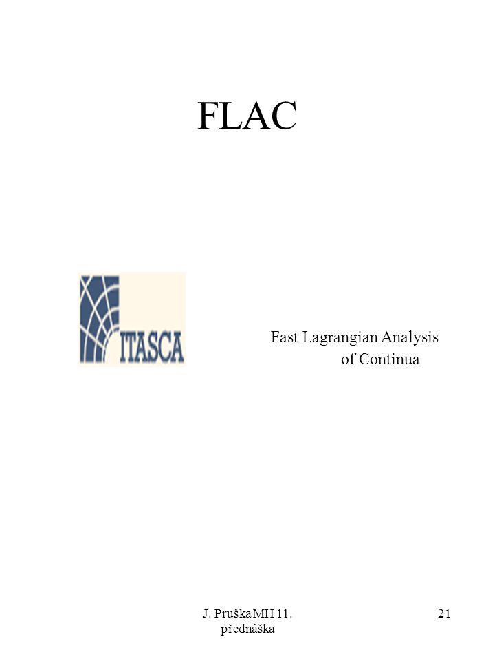 FLAC Fast Lagrangian Analysis of Continua J. Pruška MH 11. přednáška